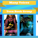 "Yellow banner on blue background that reads ""Many Voices Teen Book Group, Summer 2017"" with four book covers below it: When the Moon Was Ours, Ms. Marvel Volume 1, The Reader, and American Street."