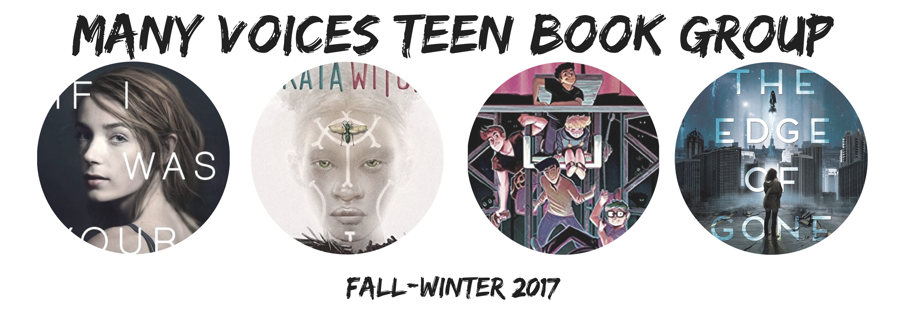 "Banner reading ""Many Voices Teen Book Group, Fall-Winter 2017"" with images of 4 book covers"