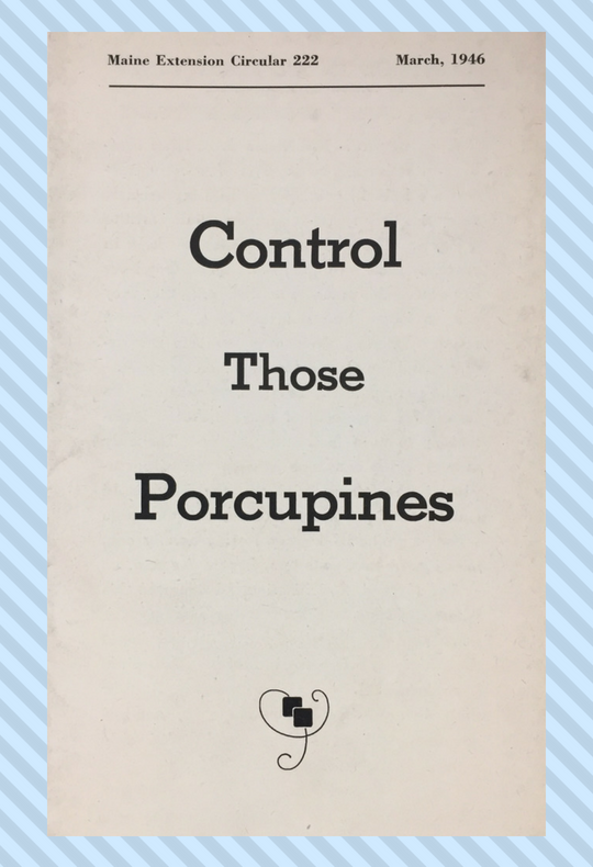 "A bulletin cover with the title ""Control Those Porcupines."""