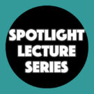 """The words """"Spotlight Lecture Series"""" on a black and teal background."""