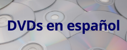 dvds in spanish. DVDs en español