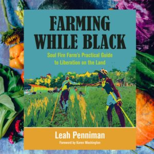 """Shares a photograph of vegetables and the cover of the book """"Farming While Black"""" by Leah Penniman, which has a picture of two people reaching across a row of vegetables to each other."""