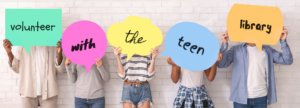 Volunteer at the Teen Library